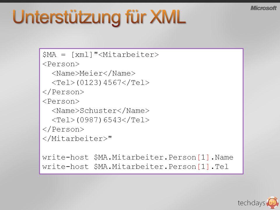 Unterstützung für XML $MA = [xml] <Mitarbeiter> <Person>